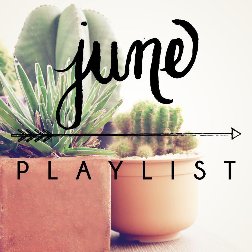 June Playlist is Here!