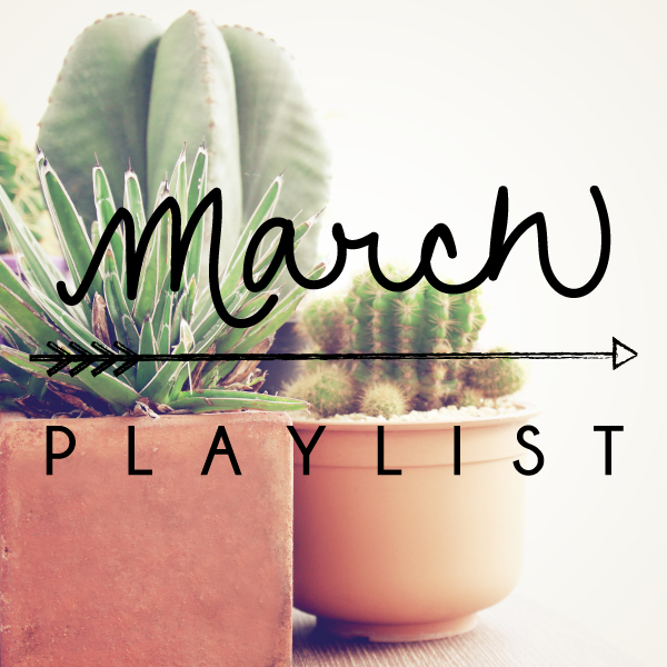 March Playlist